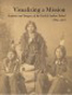 Visualizing a Mission: Artifacts and Imagery of the Carlisle Indian School 1879-1918